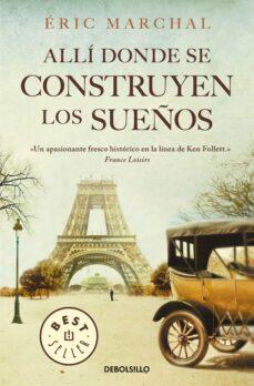 Libros de texto en línea para descargar ALLÍ DONDE SE CONSTRUYEN LOS SUEÑOS