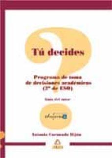 Carreracentenariometro.es Tu Decides. Programa De Toma De Decisiones Academicas (2º De Eso) : Guia Del Tutor Image