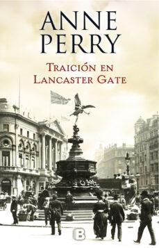 traición en lancaster gate (inspector thomas pitt 31)-anne perry-9788466662833