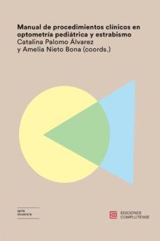 manual de procedimientos clinicos en optometria pediatrica y estrabismo-amelia nieto bona-catalina palomo alvarez-9788466935333