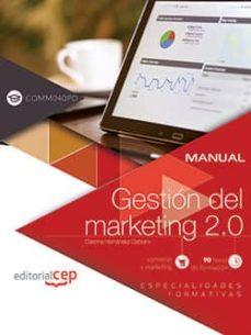 (comm040po) manual gestion del marketing 2.0. especialidades formativas-9788468183633