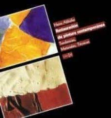 restauracion de pintura contemporanea: tendencias, materiales y t ecnicas-heinz althöfer-9788470904233