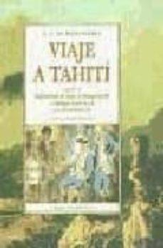 Descarga los mejores libros VIAJE A TAHITI; SEGUIDO DE SUPLEMENTO AL VIAJE DE BOUGAINVILLE O DIALOGO ENTRE A Y B, POR DENIS DIDEROT ePub 9788476517833 de DENIS DIDEROT, LOUIS ANTOINE  DE BOUGAINVILLE en español