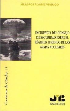INCIDENCIA DEL CONSEJO DE SEGURIDAD SOBRE EL REGIMEN JURIDICO DE LAS ARMAS NUCLEARES - MILAGROS ALVAREZ VERDUGO   Adahalicante.org
