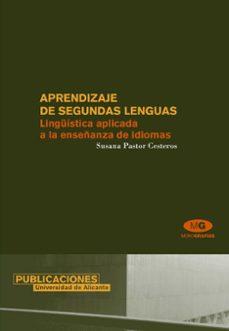 aprendizaje de segundas lenguas: lingüistica aplicada a la enseña nza de idiomas-susana pastor cesteros-9788479088033