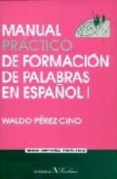 manual practico de formacion de palabras en español i-waldo perez cino-9788479621933
