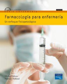 Libro gratis para leer en línea sin descarga FARMACOLOGIA PARA ENFERMERIA: UN ENFOQUE FISIOPATOLOGICO (2ª ED.)