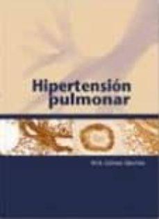 Libro pdf descargar ordenador gratis HIPERTENSION PULMONAR 9788484736233 de MIGUEL ANGEL SANCHEZ GOMEZ en español