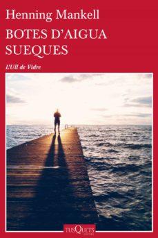 Descargas de libros gratis google BOTES D AIGUA SUEQUES en español FB2 RTF de HENNING MANKELL