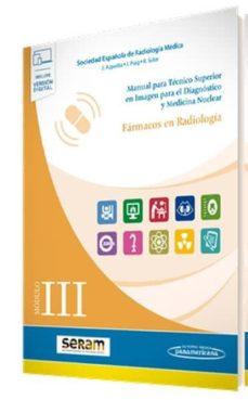 Descarga de libros electrónicos para pc FARMACOS EN RADIOLOGIA (MODULO III): MANUAL PARA TECNICO SUPERIOR EN IMAGEN PARA EL DIAGNOSTICO Y MEDICINA NUCLEAR (Literatura española) 9788491105633