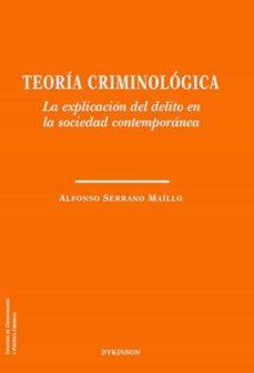 Descargar TEORIA CRIMINOLOGICA: LA EXPLICACION DEL DELITO EN LA SOCIEDAD CONTEMPORANEA gratis pdf - leer online