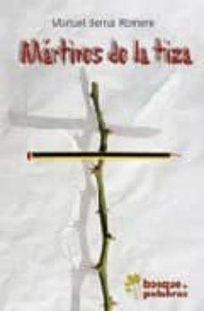 Libros en línea descargar pdf MARTIRES DE LA TIZA (Spanish Edition) PDB MOBI de MANUEL BERNAL ROMERO 9788493569433