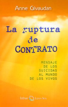 la ruptura de contrato: mensaje de los suicidas al mundo de los v ivos-anne givaudan-9788493682033