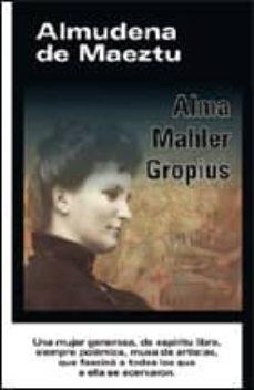 Descargar ALMA MAHLER GROPIUS gratis pdf - leer online