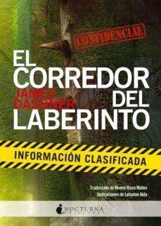 Descarga gratuita de formato de texto ebook EL CORREDOR DEL LABERINTO: INFORMACION CLASIFICADA de JAMES DASHNER in Spanish 9788494335433 PDB