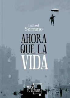 Libros en línea disponibles para descargar AHORA QUE LA VIDA de ISMAEL SERRANO (Spanish Edition) 9788494398933 MOBI