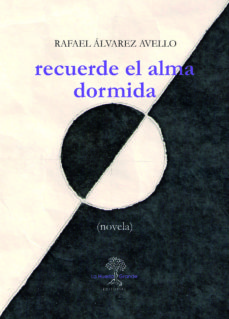 recuerde el alma dormida-rafael alvarez avello-9788494460333