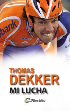 thomas dekker. mi lucha-thomas decker-9788494692833