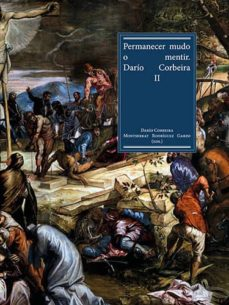 PERMANECER MUDO O MENTIR: DARIO CORBEIRA II - DARIO CORBEIRA | Triangledh.org