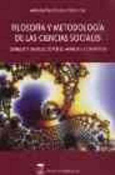 Emprende2020.es Filosofia Y Metodologia De Las Ciencias Sociales: Genesis Y Evolu Cion Del Analisis Cientifico (Vol. I)(2ª Ed) Image