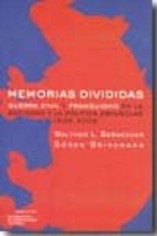 memorias divididas: guerra civil y franquismo en la sociedad y la politica españolas: 1936-2008-walther l. bernecker-9788496775633