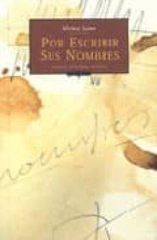 Libros de Kindle para descargar POR ESCRIBIR SUS NOMBRES 9788496793033