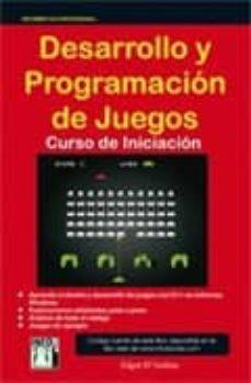 Descargar DESARROLLO Y PROGRAMACION DE JUEGOS: CURSO DE INICIACION gratis pdf - leer online