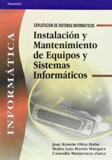 instalacion y mantenimiento de equipos y sistemas informaticos (c iclo formatico grado medio explotacion de sistemas informaticos) (incluye cd-rom)-jose ramon oliva haba-9788497323833