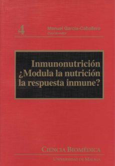 Descargar gratis ebooks web INMUNONUTRICION: ¿MODULA LA NUTRICION LA RESPUESTA INMUNE? en español de MANUEL GARCIA-CABALLERO