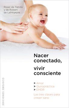 nacer conectado, vivir consciente-roser de tienda-9788497776233