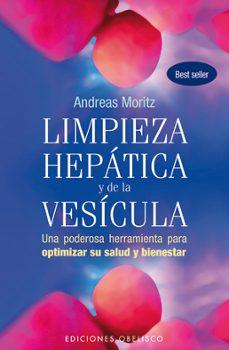 limpieza hepatica y de la vesicula: una poderosa herramienta para optimizar su salud y bienestar-andreas moritz-9788497777933