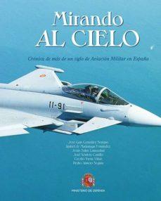 Inmaswan.es Mirando Al Cielo: Cronica De Mas De Un Siglo De Aviacion Militar En España Image