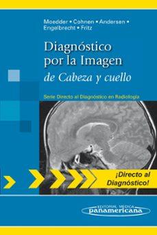 Libros gratis para descargar en Android DIAGNOSTICO POR LA IMAGEN DE CABEZA Y CUELLO 9788498354133 MOBI de MOEDDER