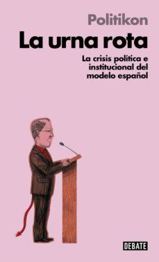 la urna rota (libros para entender la crisis) (ebook)-9788499924533
