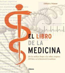 Descargas de audiolibros en mp3 EL LIBRO DE LA MEDICINA: DE LOS MEDICOS BRUJOS A LOS ROBOTS CIRUJ ANOS 9789089982933