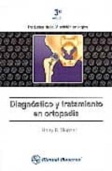 DIAGNOSTICO Y TRATAMIENTO EN ORTOPEDIA (3ª ED.) - H.B. SKINNER |