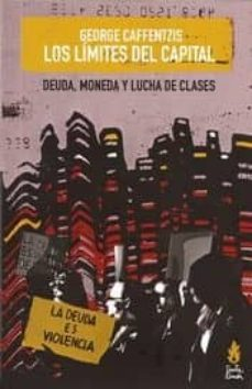 ¿Es legal descargar libros de internet? LOS LIMITES DEL CAPITAL. DEUDA, MONEDA Y LUCHA DE CLASES in Spanish 9789873687433 PDB RTF FB2 de GEORGE CAFFENTZIS