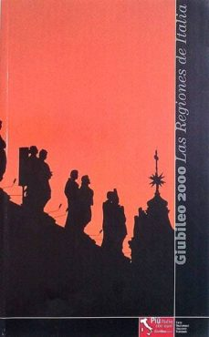 GIUBILEO 2000: LAS REGIONES DE ITALIA - -   Adahalicante.org