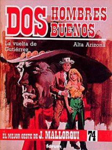 Cronouno.es Dos Hombres Buenos: La Vuelta De Gutiérrez. Alta Arizona Image