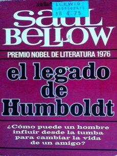 EL LEGADO DE HUMBOLDT - SAUL BELLOW | Triangledh.org