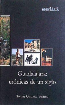 Concursopiedraspreciosas.es Guadalajara: Crónicas De Un Siglo Image