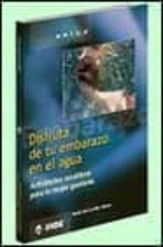 Descargar Ebook italiani gratis DISFRUTA DE TU EMBARAZO EN EL AGUA: ACTIVIDADES ACUATICAS PARA LA MUJER GESTANTE in Spanish 9788497290142 FB2