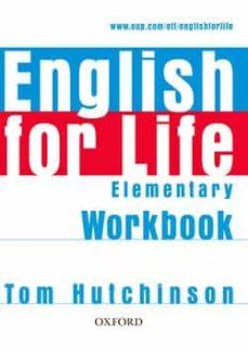 Descargar mp3 gratis libros de audio ENGLISH FOR LIFE ELEMENTARY: WORKBOOK WITHOUT KEY 9780194307543 de