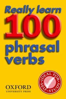 Rapidshare descargar libros REALLY LEARN 100 PHRASAL VERBS (2ND ED.) 9780194317443 iBook FB2 PDF de  in Spanish