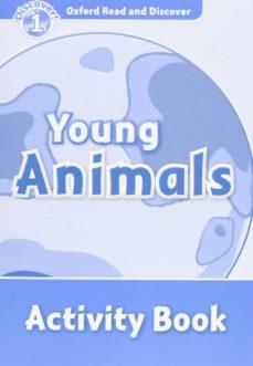 Leer libros en línea para descargar gratis el libro completo OXFORD READ & DISCOVER1 YOUNG ANIMALS AB en español PDF CHM de  9780194646543