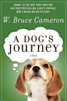 A DOG S JOURNEY - W. BRUCE CAMERON | Adahalicante.org
