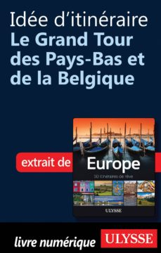 idée d'itinéraire - grand tour pays-bas et belgique (ebook)-9782765806943