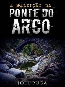 a maldição da ponte do arco (ebook)-joel puga-9783960289043
