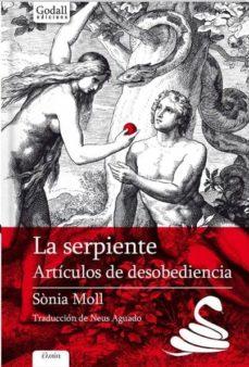 Gratis ebooks descargables en línea LA SERPIENTE: ARTICULOS DE DESOBEDIENCIA