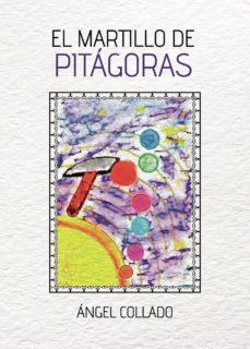 Fácil descarga de libros electrónicos EL MARTILLO DE PITÁGORAS de ÁNGEL COLLADO 9788413382043 FB2 PDF CHM